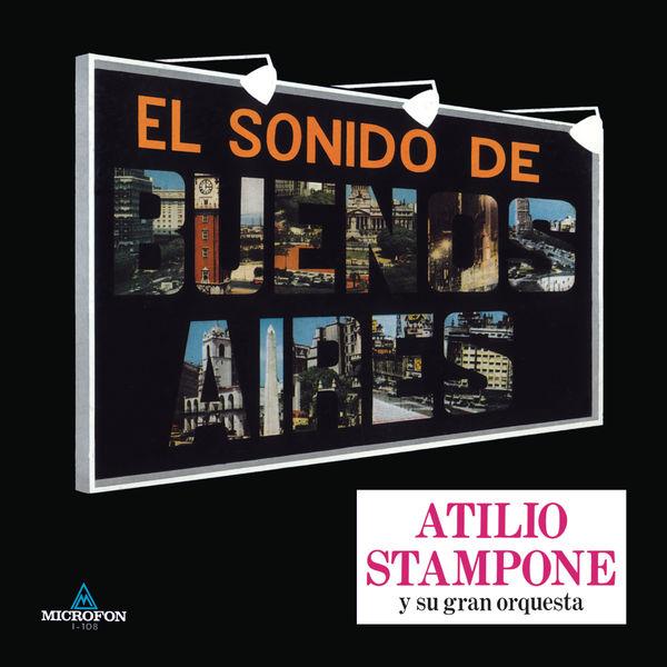 Atilio Stampone - El Sonido De Buenos Aires