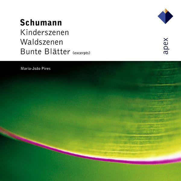 Maria João Pires - Schumann : Kinderszenen, Waldszenen & Bunte Blätter