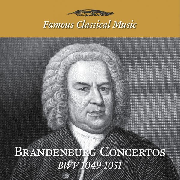 Helmuth Rilling - Simply Bach: Brandenburg Concertos, BWV 1049 - 1051 (Famous Classical Music)