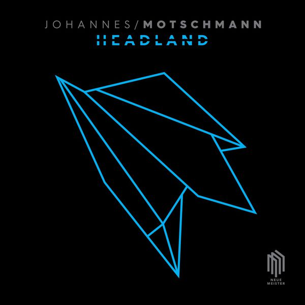 Johannes Motschmann - Headland EP