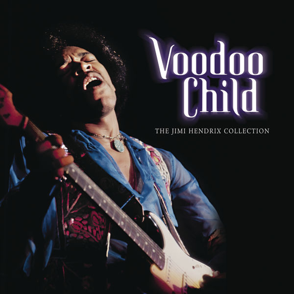 Jimi Hendrix - Voodoo Child: The Jimi Hendrix Collection