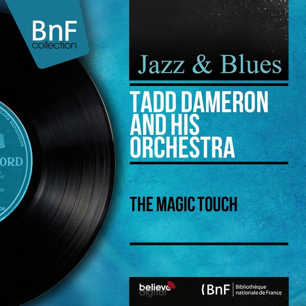 Tadd Dameron and His Orchestra - The Magic Touch (Mono Version)