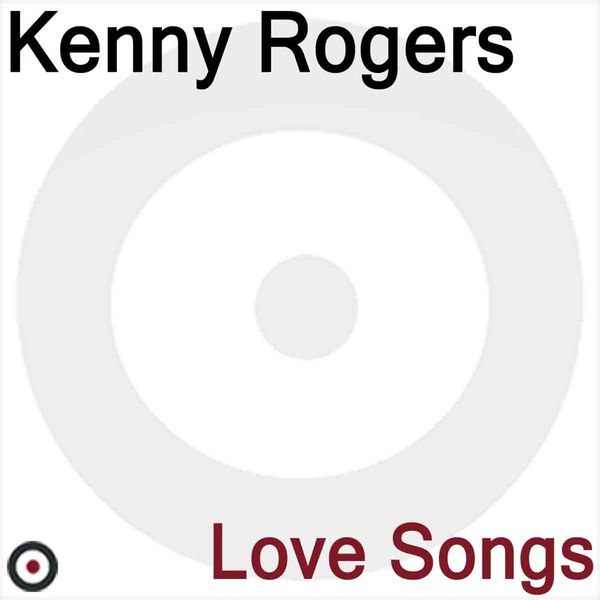 Album Love Songs, Kenny Rogers | Qobuz: download and