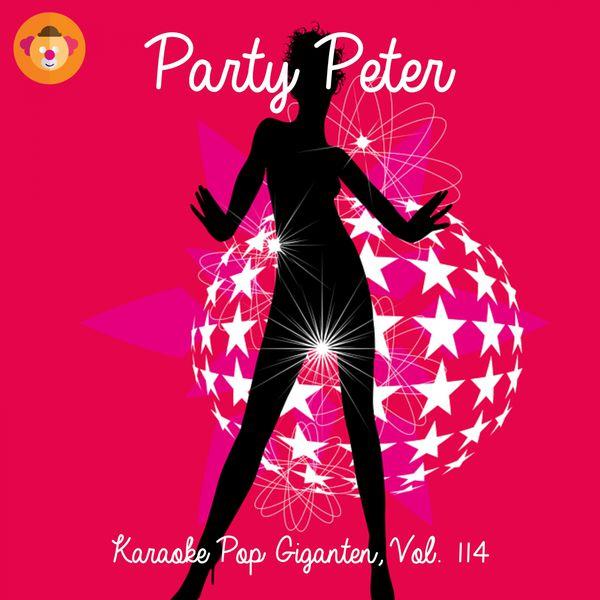 Peter Party - Karaoke Pop Giganten, Vol. 114