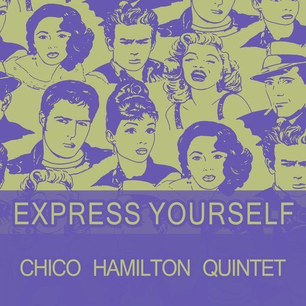 Chico Hamilton Quintet - Express Yourself
