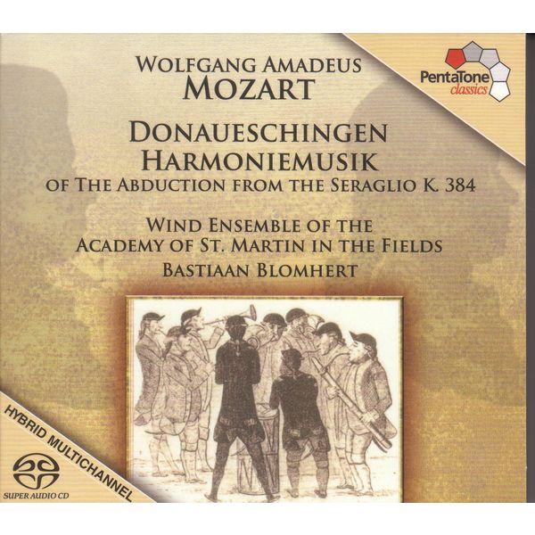 Academy of St. Martin in the Fields Wind Ensemble - Mozart: Donaueschingen Harmoniemusik of the Abduction From the Seraglio, K. 384