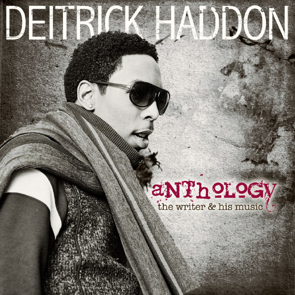 Deitrick Haddon - Anthology: The Writer & His Music