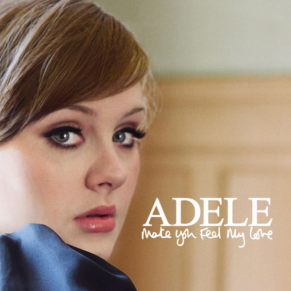Make You Feel My Love Adele Download And Listen To The Album