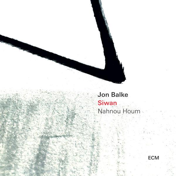 Jon Balke - Siwan - Nahnou Houm