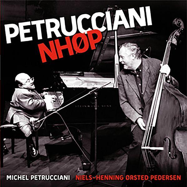 Michel Petrucciani - Michel Petrucciani & NHØP (Live)