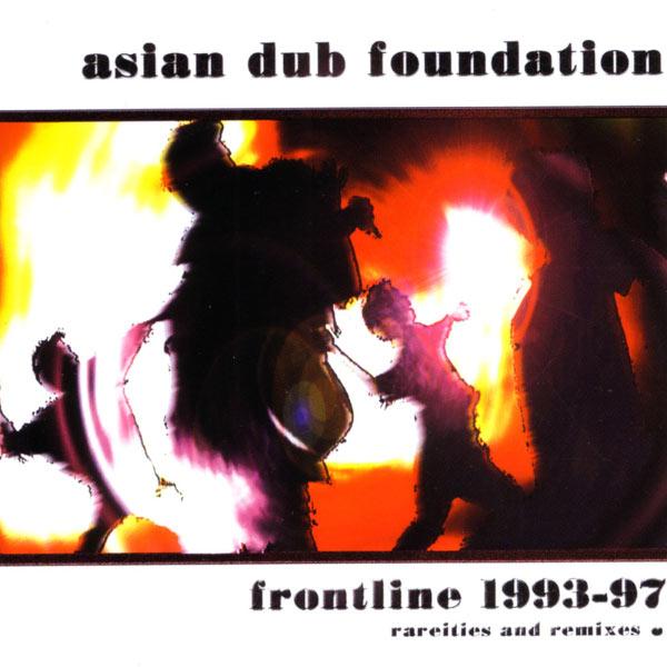 Asian Dub Foundation - Frontline 1993-97