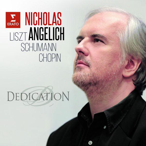 Nicholas Angelich - Dedication (Liszt, Schumann, Chopin)