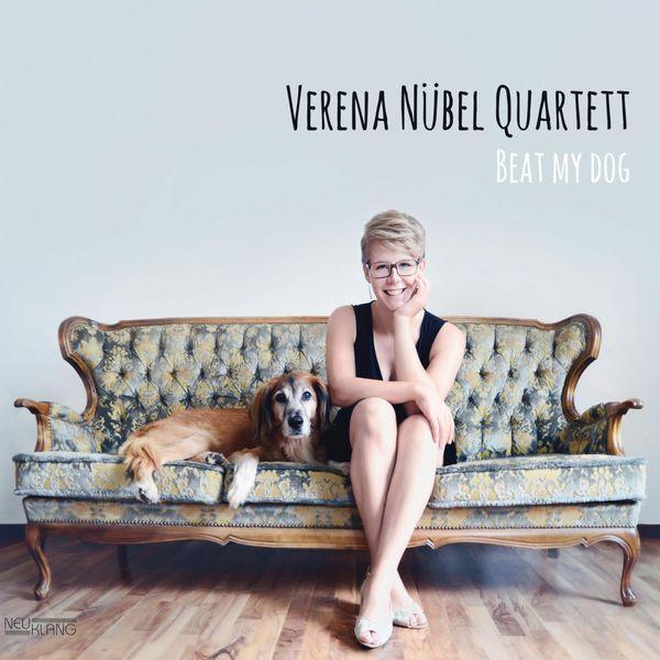Verena Nübel Quartett - Beat My Dog