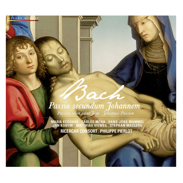 Philippe Pierlot - Bach : Passio secundum Johannem (St. John Passion)