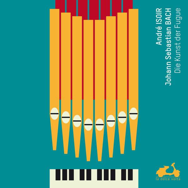 André Isoir|Bach: The Art of Fugue