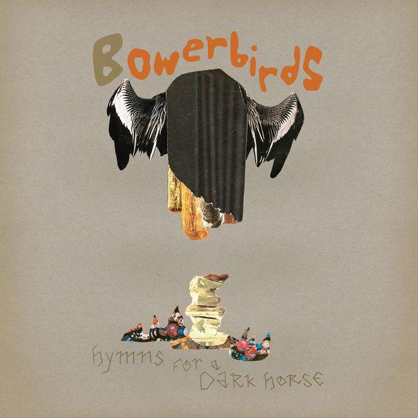 Bowerbirds|Hymns For a Dark Horse