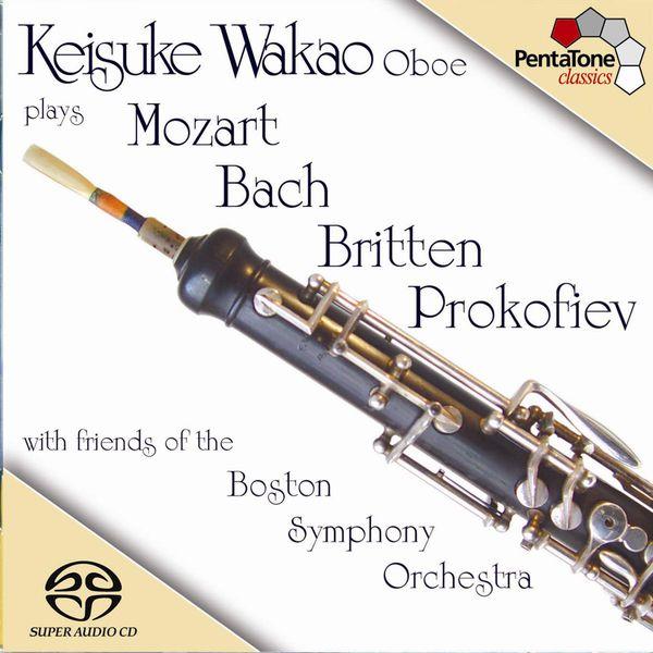 Keisuke Wakao - BACH / MOZART / BRITTEN / PROKOFIEV: Oboe Music