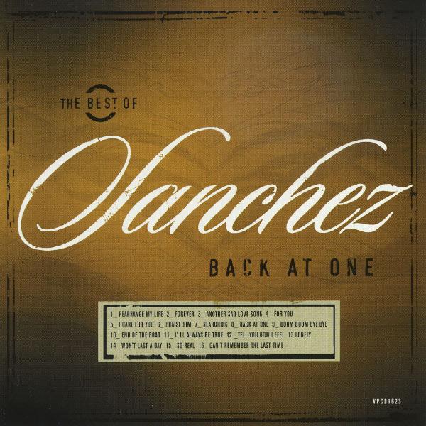 Sanchez - Back At One/The Best Of Sanchez