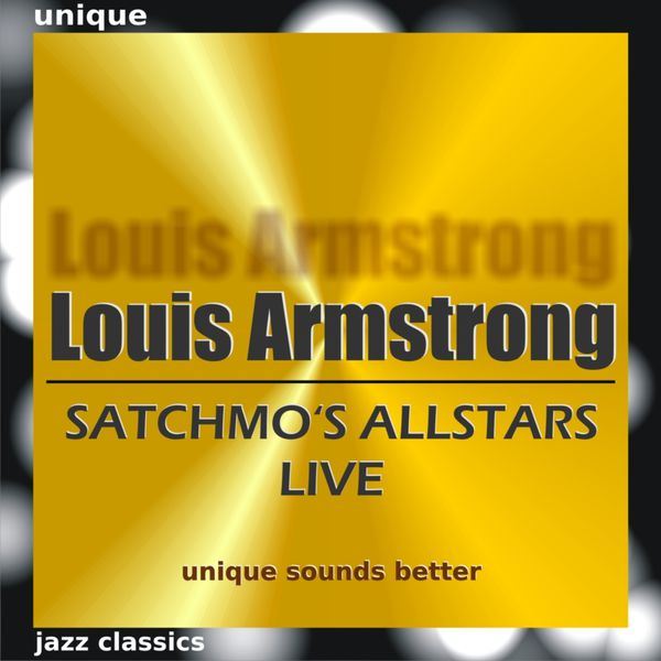 Louis Armstrong - Satchmo's Allstars Live