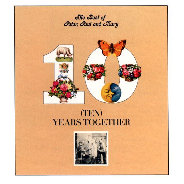 Peter, Paul and Mary|The Best of Peter, Paul and Mary: Ten Years Together