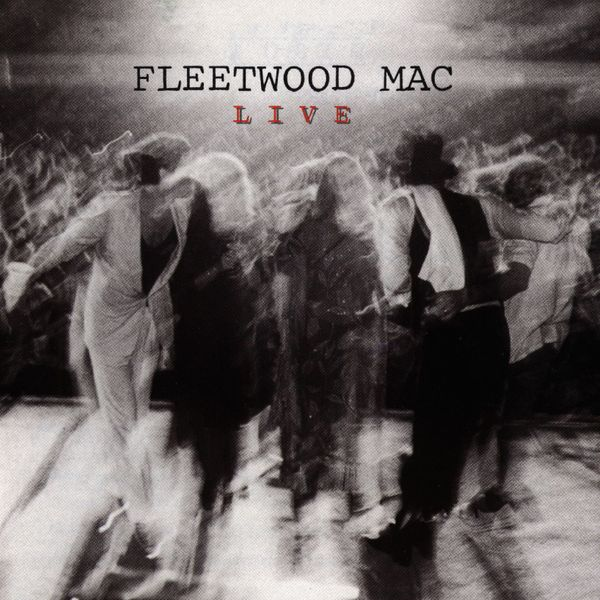 Fleetwood Mac - Live (Hi-Res Remaster)