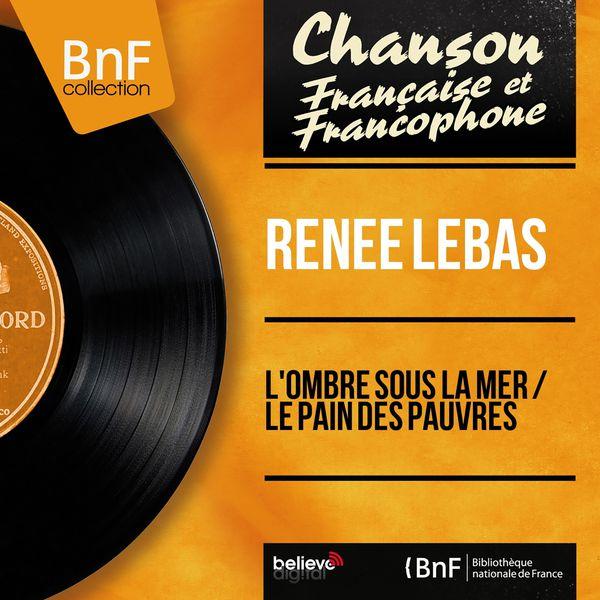 Renée Lebas - L'ombre sous la mer / Le pain des pauvres (Mono Version)