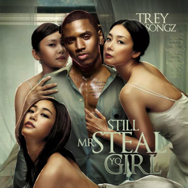 mr steal yo girl trey songz album download