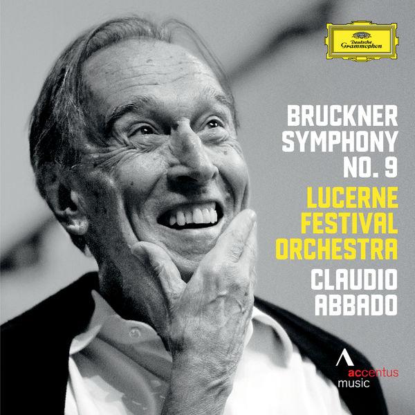 Lucerne Festival Orchestra - Bruckner : Symphony No. 9