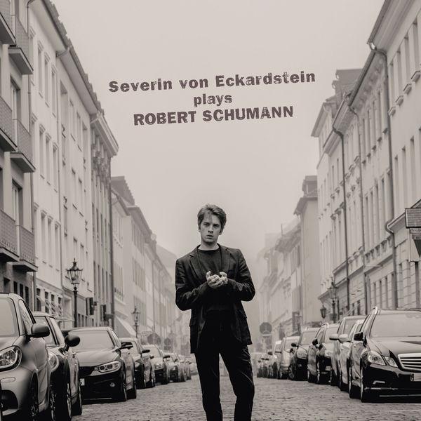 Severin von Eckardstein - Severin von Eckardstein plays Robert Schumann