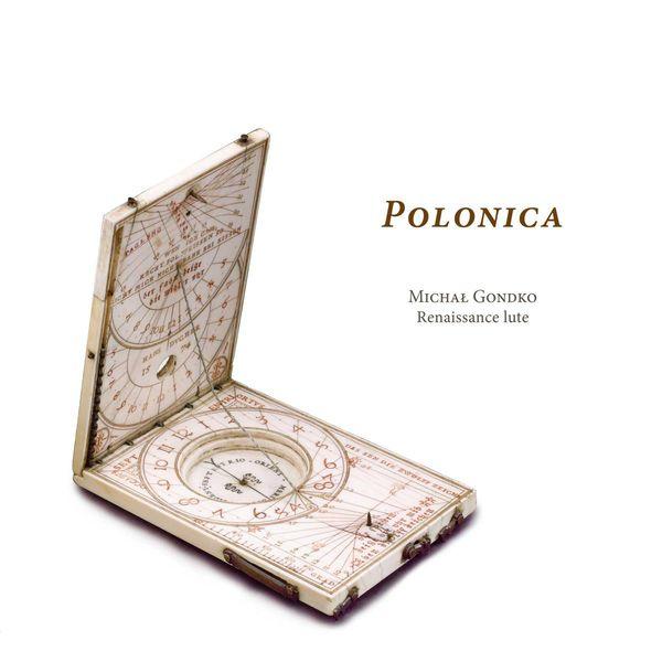 Michal Gondko - Polonica (Renaissance Lute, ca 1600)