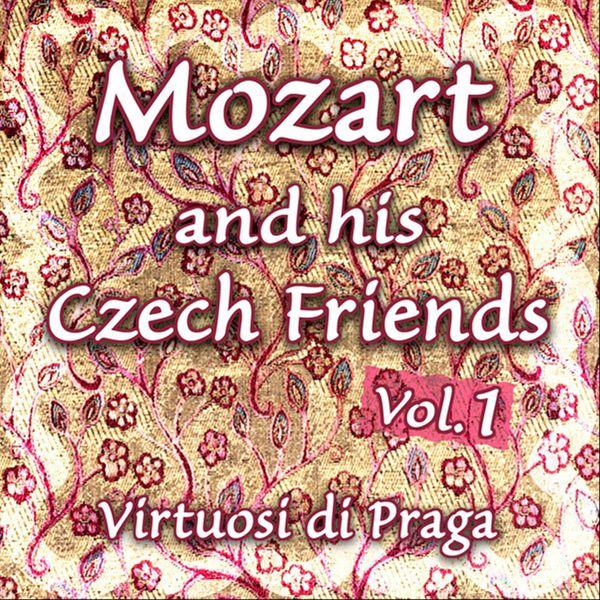 Virtuosi Di Praga - Mozart and his Czech Friends - Vol. 1