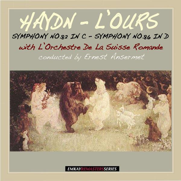 "Ernest Ansermet and L'Orchestre De La Suisse Romande - Haydn: Symphony No. 82 in C Major ""L'Ours"" & Symphony No.86 in D Major (Remastered)"