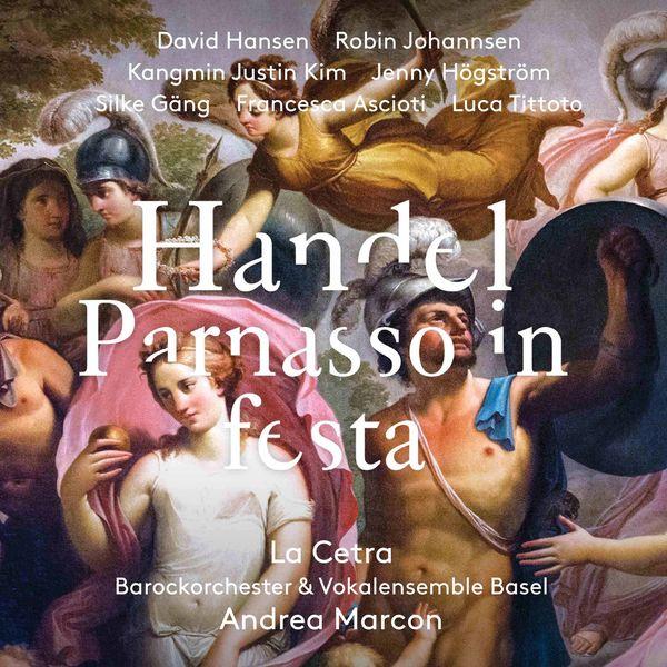 La Cetra Barockorchester Basel - Handel: Parnasso in festa, HWV 73 (Live)