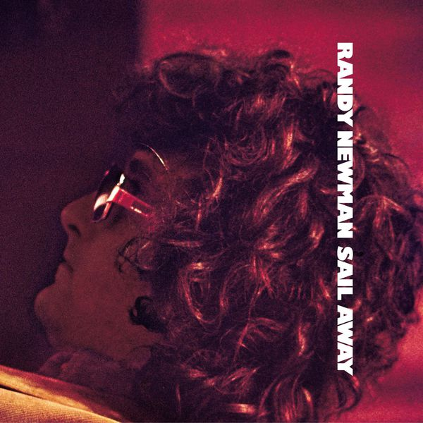 Randy Newman - Sail Away (Expanded & Remastered Edition)