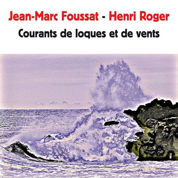 Jean-Marc Foussat, Henri Roger - Courants de loques et de vents