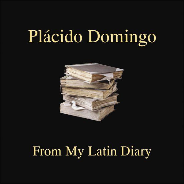 Plácido Domingo - From My Latin Diary