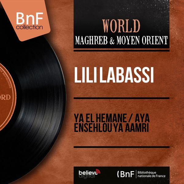 Lili Labassi - Ya El Hemane / Aya Ensehlou Ya Aamri (Mono Version)