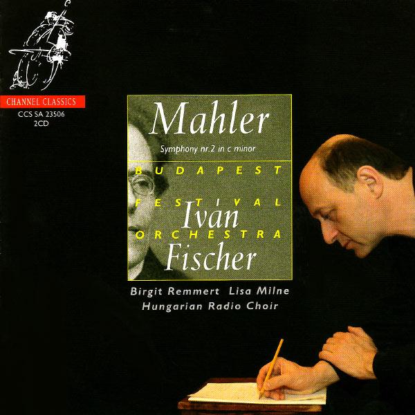 "Iván Fischer - Mahler : Symphony No. 2 ""Resurrection"""