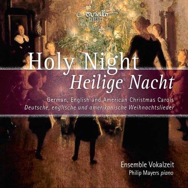 Philip Mayers, Ensemble Vokalzeit - Holy Night - Heilige Nacht