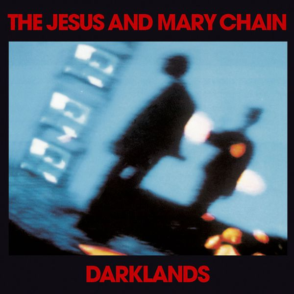 The Jesus And Mary Chain - Darklands (DMD)