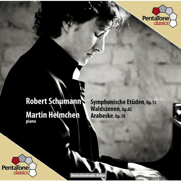 Martin Helmchen - Robert Schumann : Symphonische Etüden, Op.13 - Waldszenen, Op.82 - Arabeske, Op.18