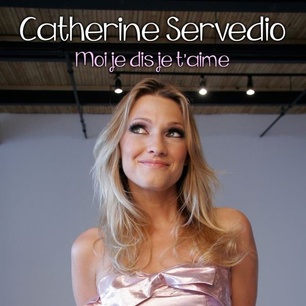 Moi je dis je t'aime | Catherine Servedio – Download and ...