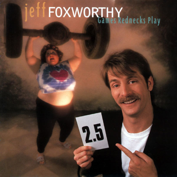 Jeff Foxworthy - Games Rednecks Play