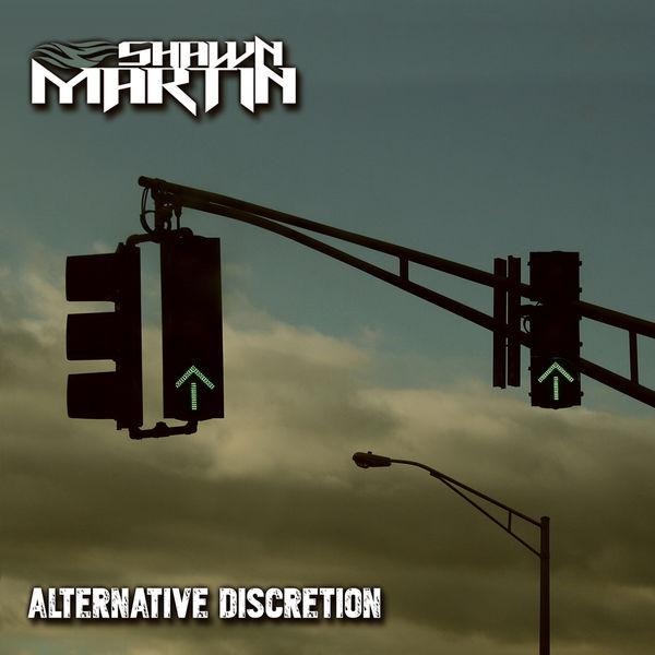 Shawn Martin - Alternative Discretion