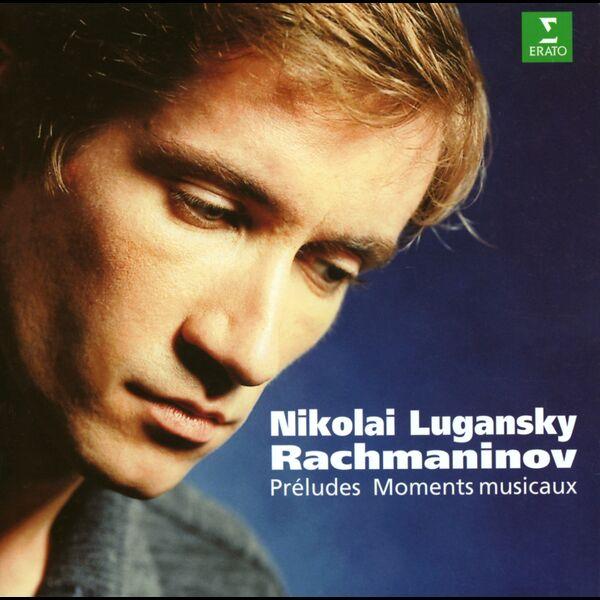 Nikolai Lugansky - Rachmaninov : Preludes Op.23 & Moments musicaux
