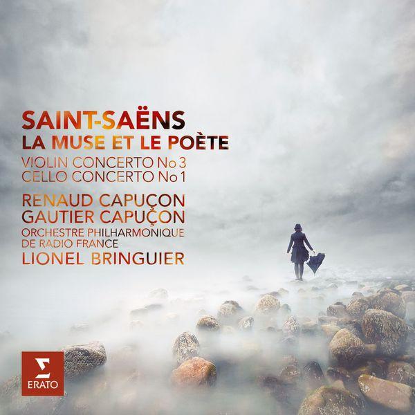 Renaud Capuçon - Camille Saint-Saëns : La Muse et le Poète - Concertos pour violon n°3 - Concerto pour violoncelle n°1