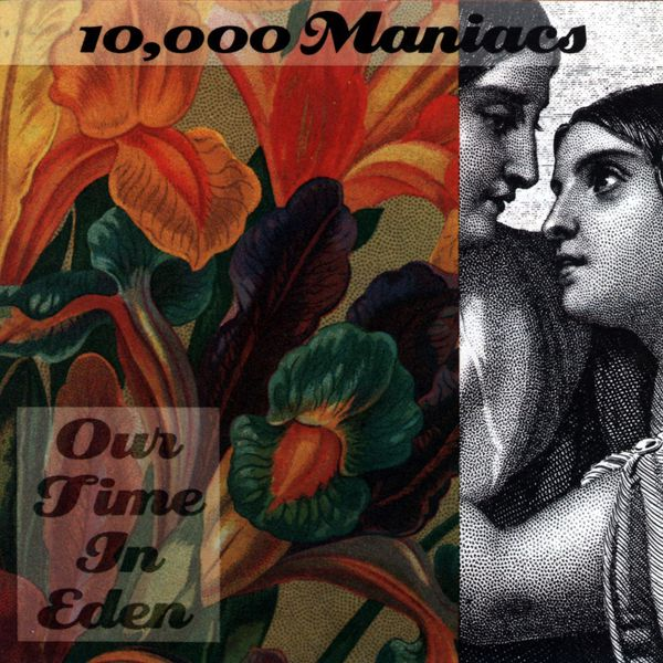 10,000 Maniacs|Our Time in Eden