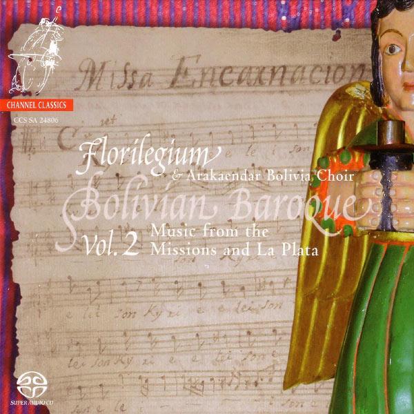 Florilegium - Bolivian Baroque Vol 2: Music from the Missions and La Plata