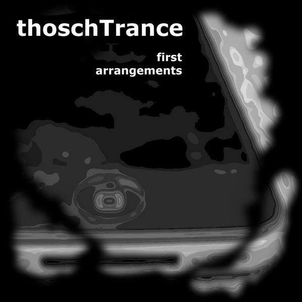 thoschTrance - First Arrangements