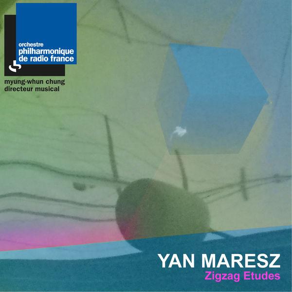 Orchestre Philharmonique de Radio France - Maresz: Zig-Zag études